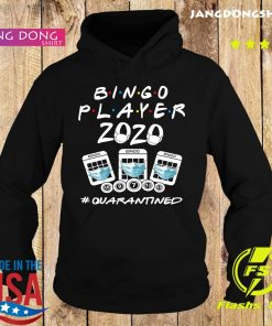 Bingo player 2020 quarantined s Hoodie