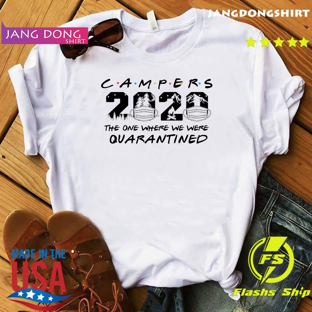 Camper 2020 the one where we were quarantined shirt