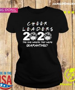 Cheerleaders 2020 the one where they were quarantined s Ladie tee