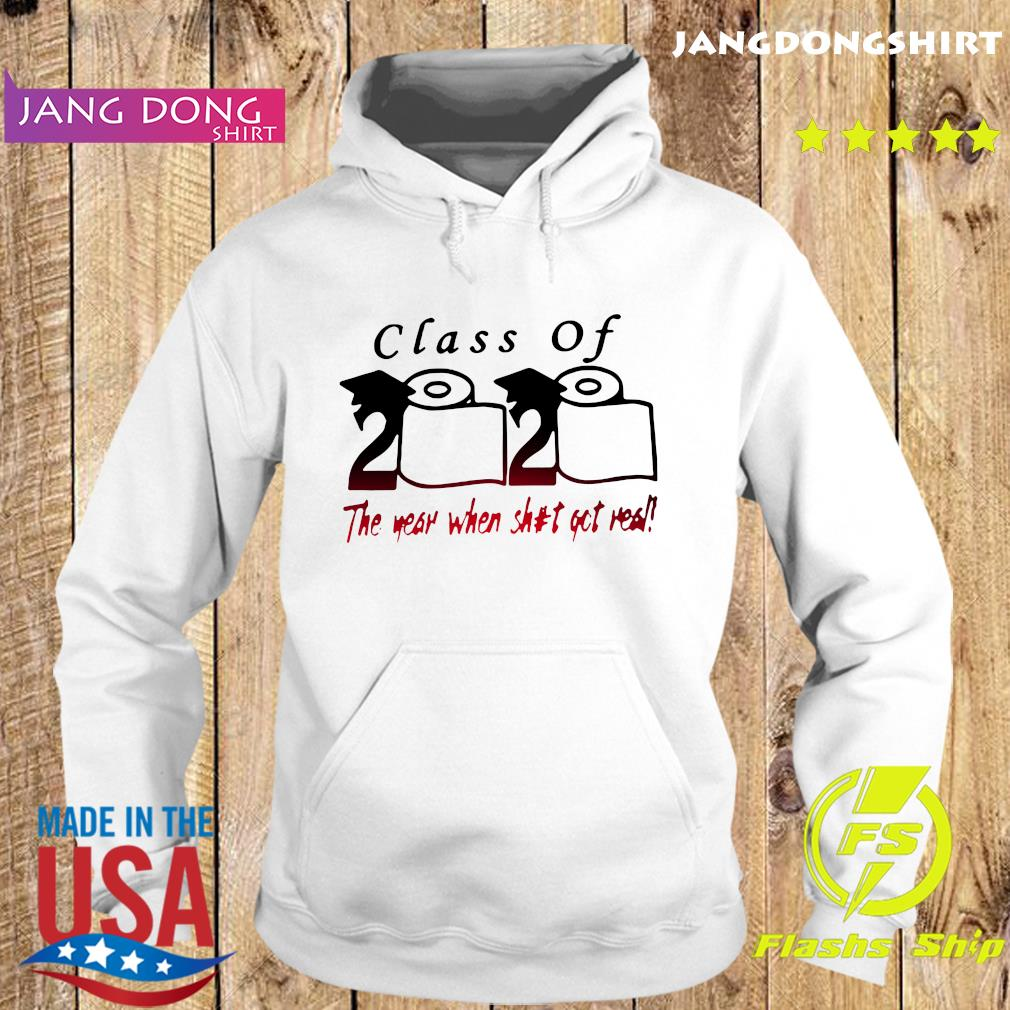 Class of 2020 The year when shit got real Quarantine Toilet Paper For T-Shirt Hoodie