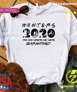 Hunter 2020 the one where we were quarantined shirt