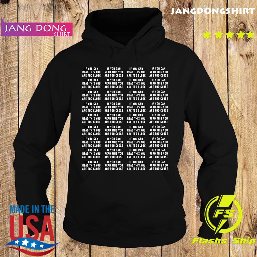 If you can read this you are too close s Hoodie
