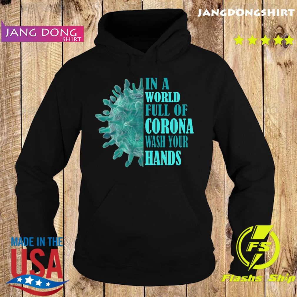 In a world full of corona wash your hands s Hoodie