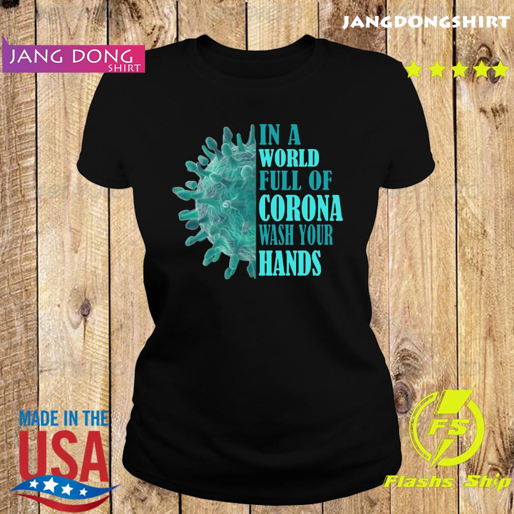 In a world full of corona wash your hands s Ladie tee
