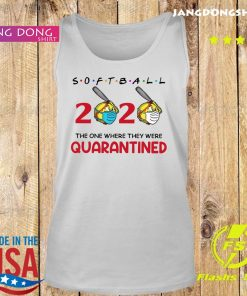 Softball 2020 the one where they were quarantined s Tank top