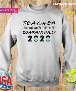 Teacher the one where they were quarantined 2020 s Sweater