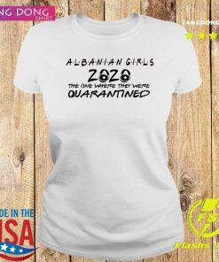 Albanian Girls The One Where They Were Quarantined Shirt Ladies tee
