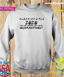 Albanian Girls The One Where They Were Quarantined Shirt Sweater