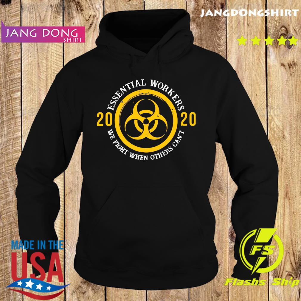 Official Essential Workers 2020 We Fight When Others Can't Shirt Hoodie