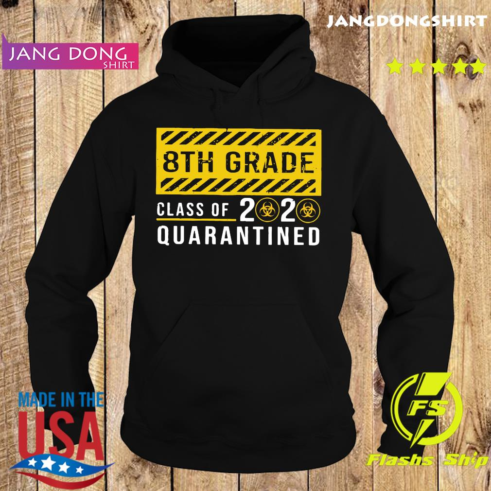 8th Grade Class Of 2020 Quarantined Shirt Hoodie