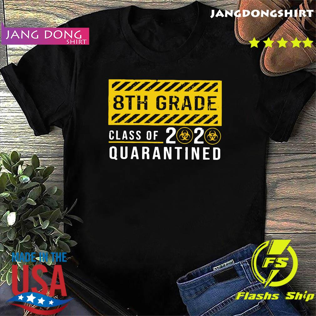 8th Grade Class Of 2020 Quarantined Shirt