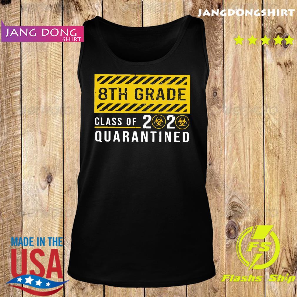 8th Grade Class Of 2020 Quarantined Shirt Tank top