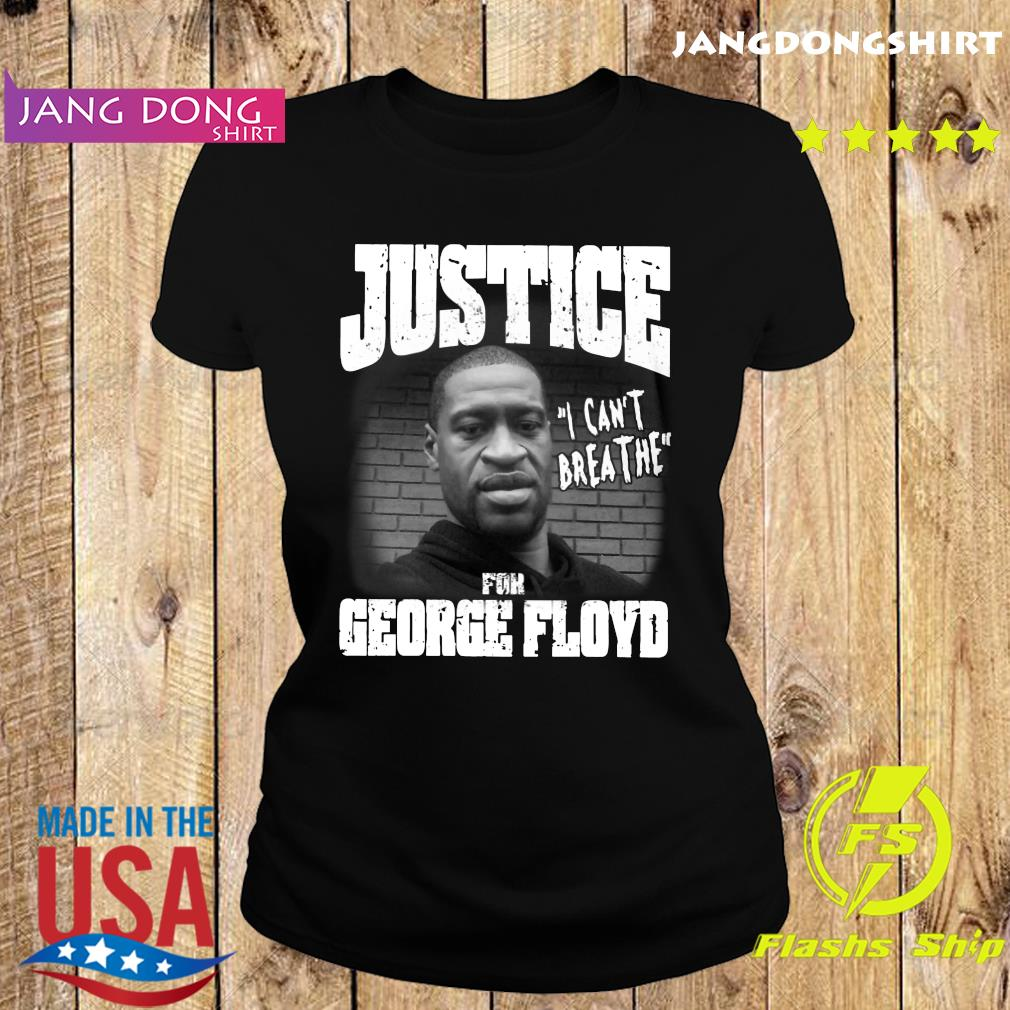 Justice For George Floyd I Can't Breathe Shirt Ladie tee