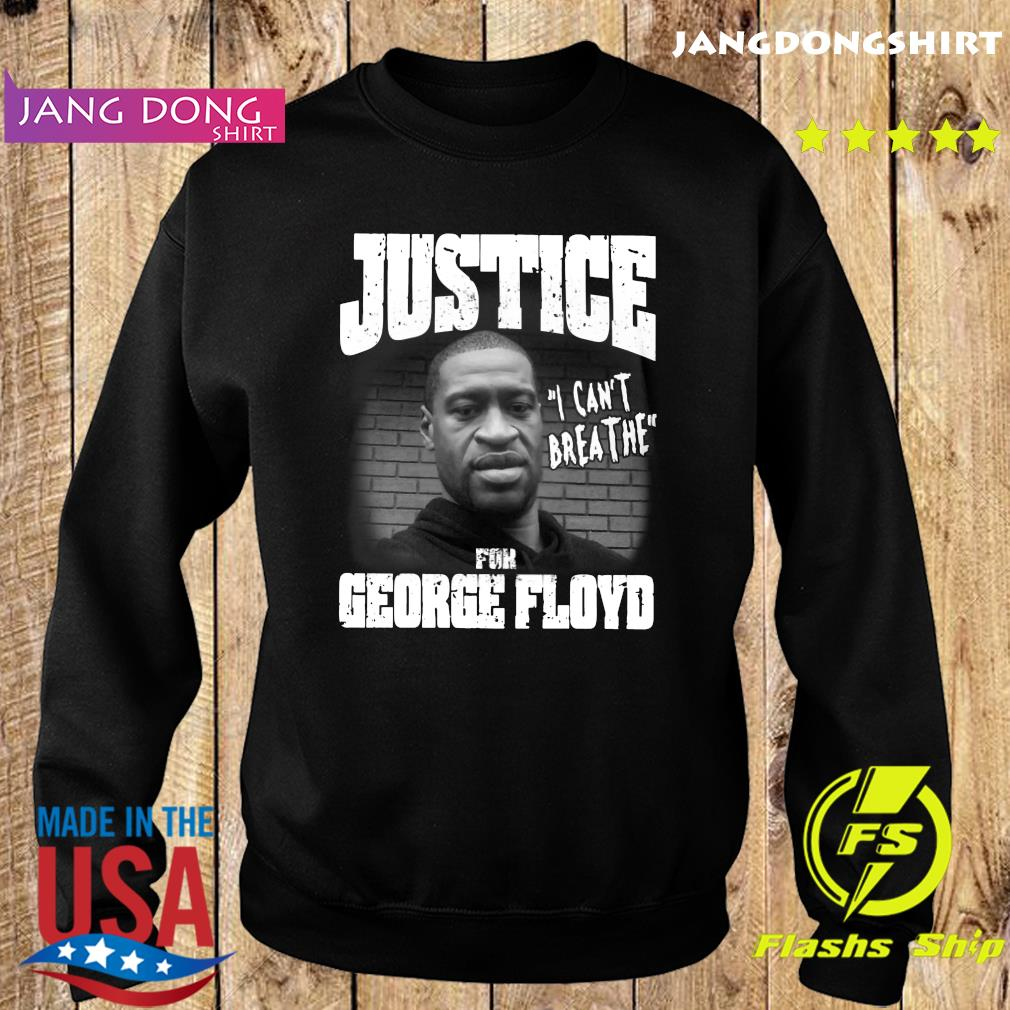 Justice For George Floyd I Can't Breathe Shirt Sweater
