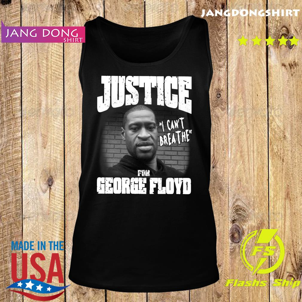 Justice For George Floyd I Can't Breathe Shirt Tank top