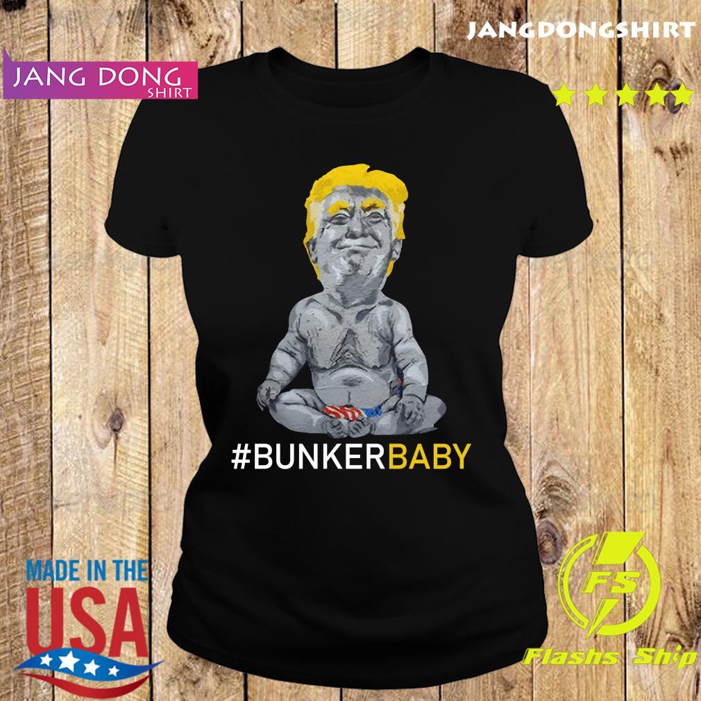 Donald Trump Bunker Baby Shirt Ladie tee