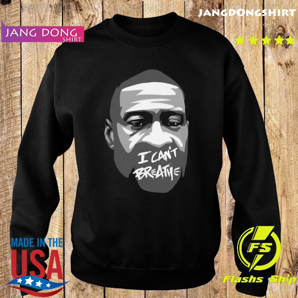 George Floyd I Can't Breathe Shirt Sweater
