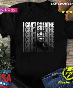 George Floyd I Can't Breathe T-Shirt