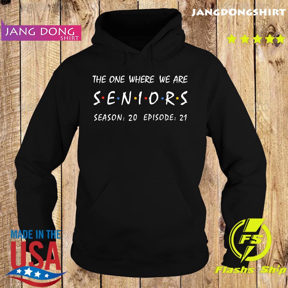 The One Where We Are Seniors Season 20 Episode 21 Shirt Hoodie