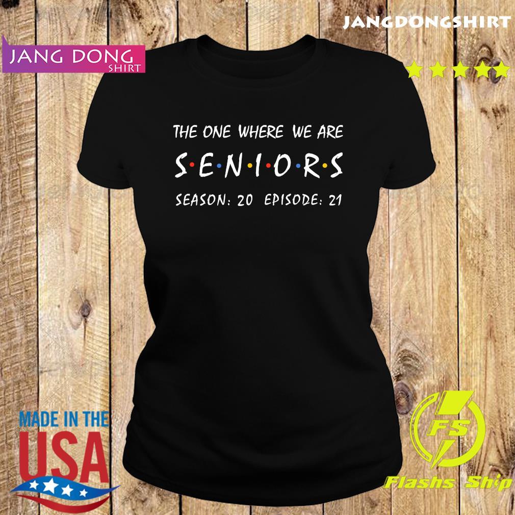 The One Where We Are Seniors Season 20 Episode 21 Shirt Ladie tee