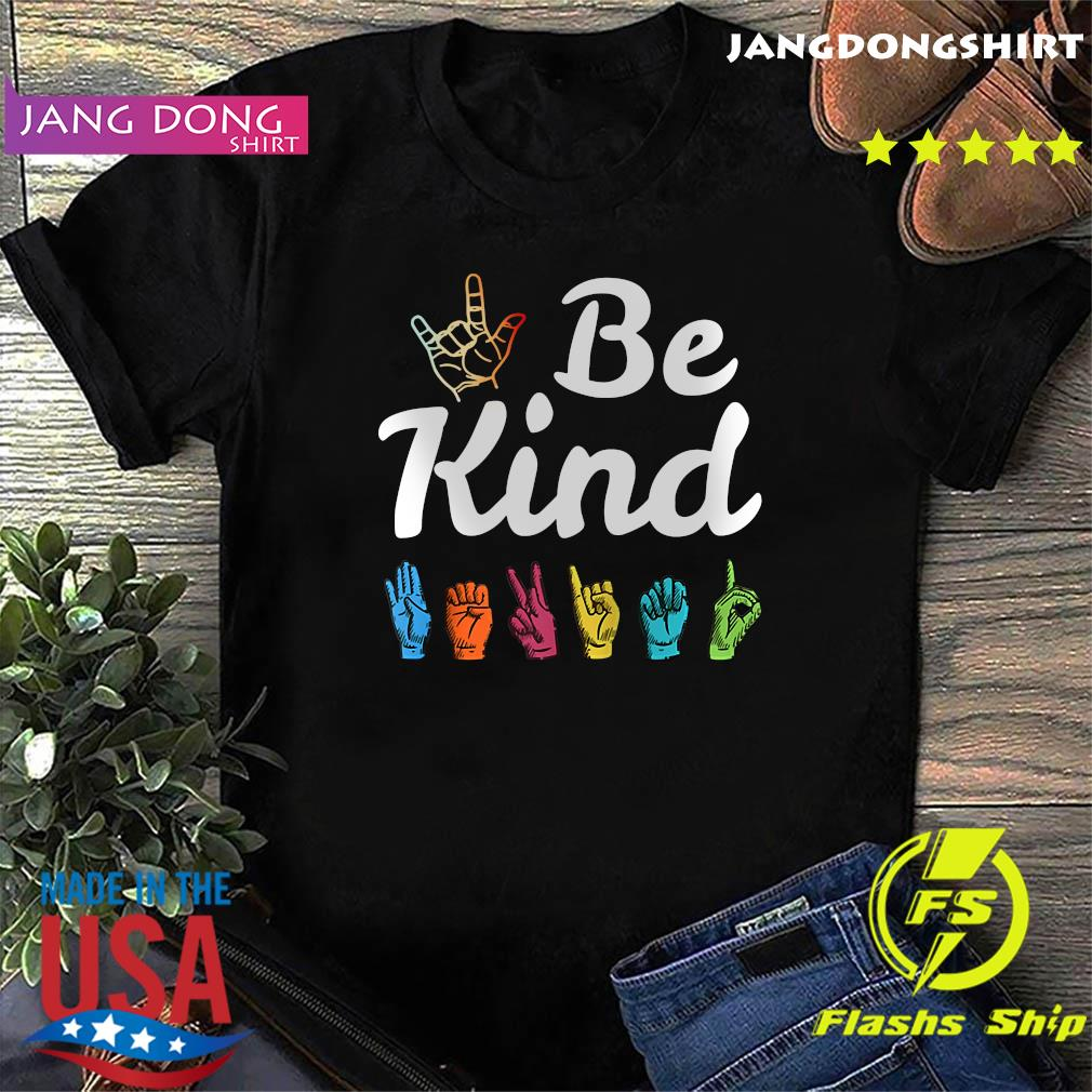 Be Kind ASL Sign Language Nonverbal Teacher Student T Shirts