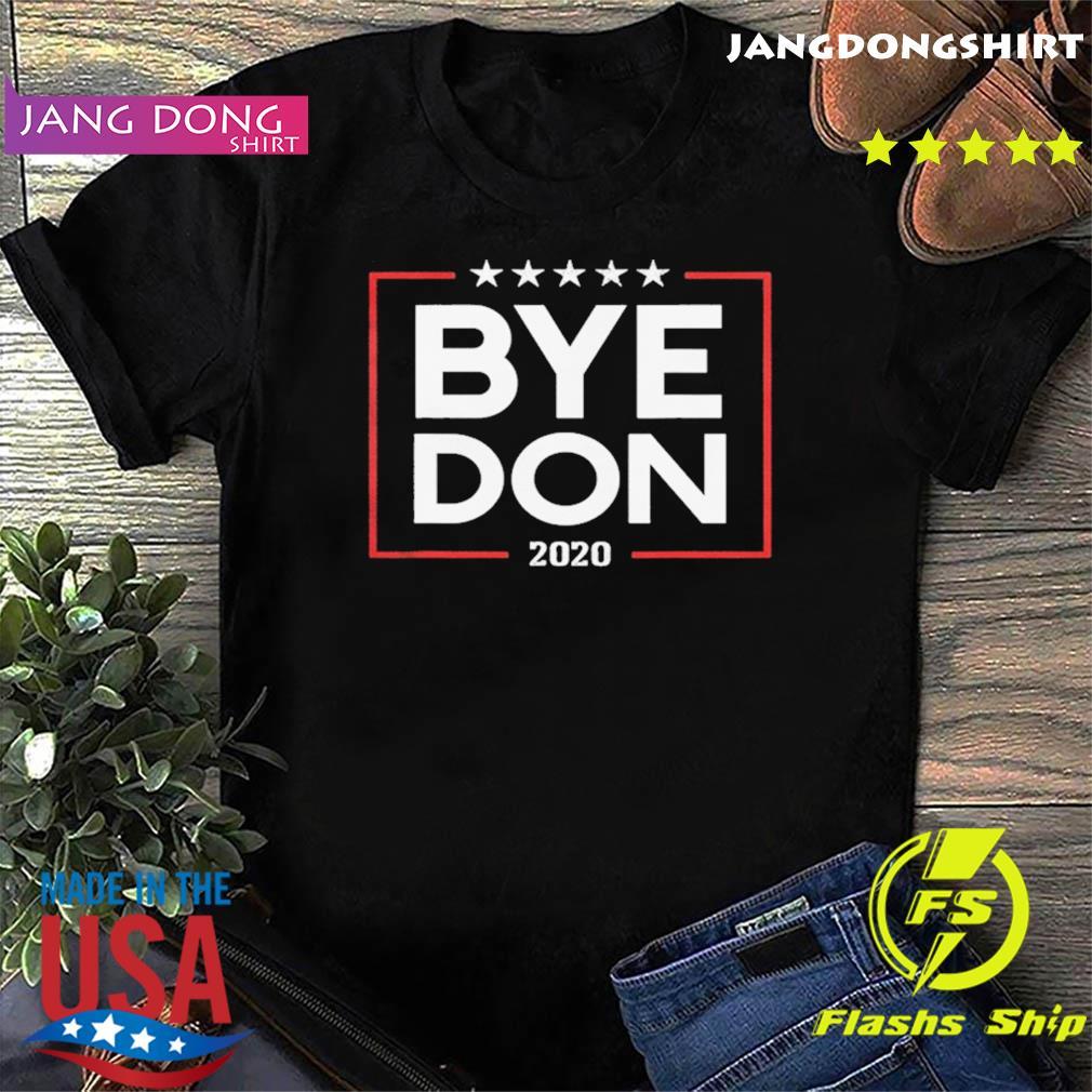 Bye Don 2020 shirt