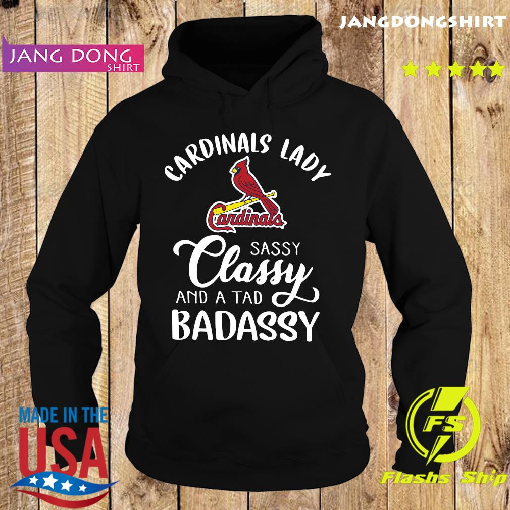 Cardinals Lady Sassy Classy And A Tad Badassy Shirt Hoodie