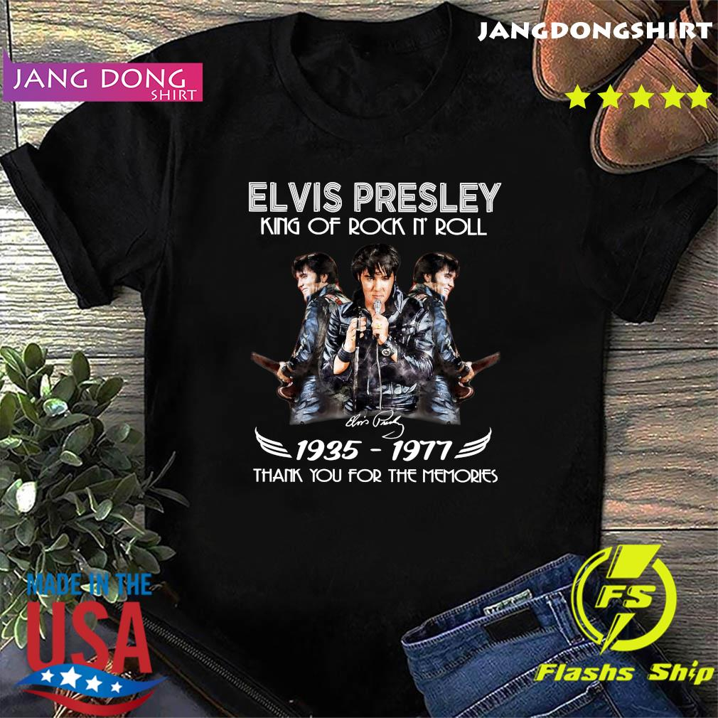 Elvis Presley King Of Rock N' Roll 1935 1977 Thank You For The Memories Signature Shirt