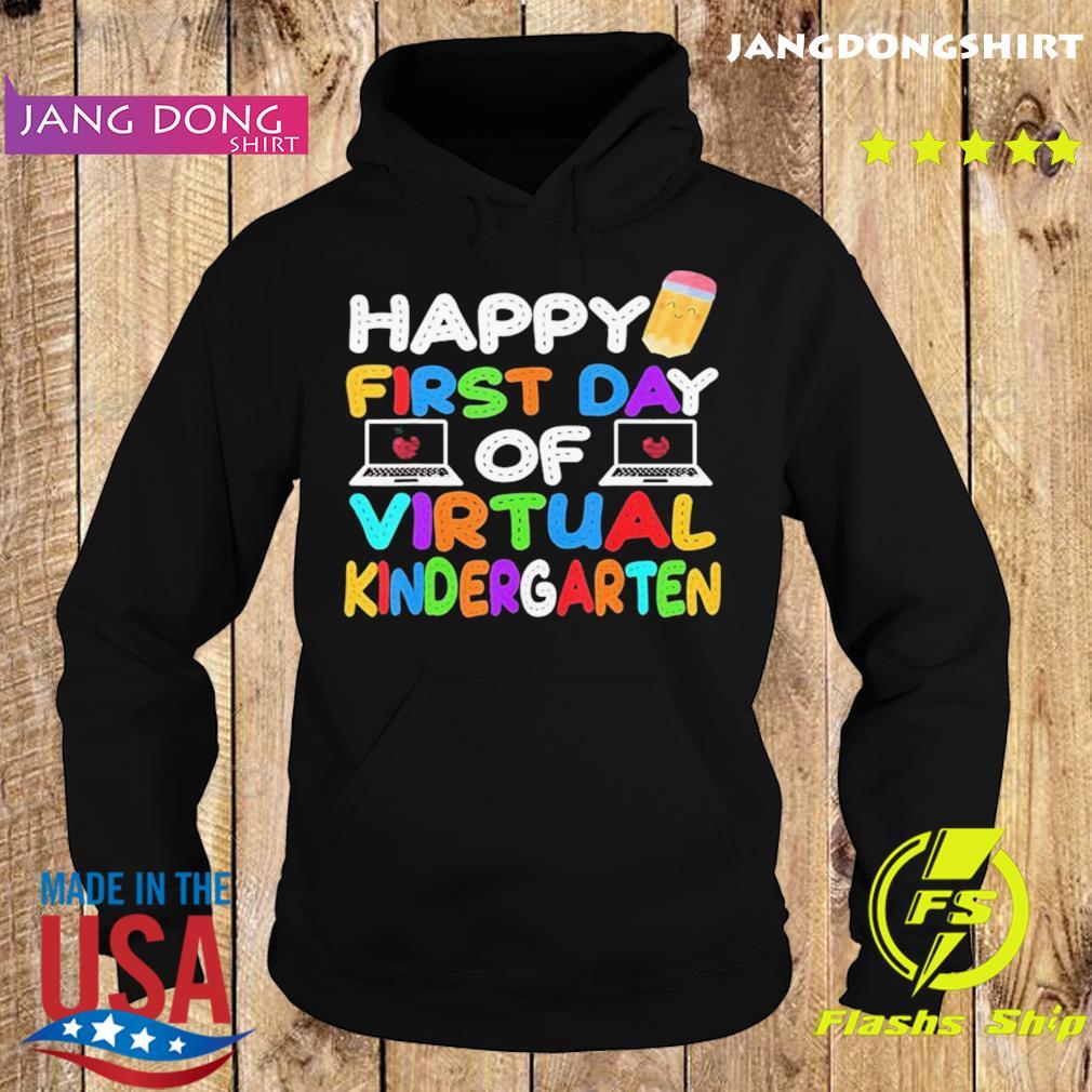 Happy First Day of Virtual Kindergarten Kids Online Teaching s Hoodie