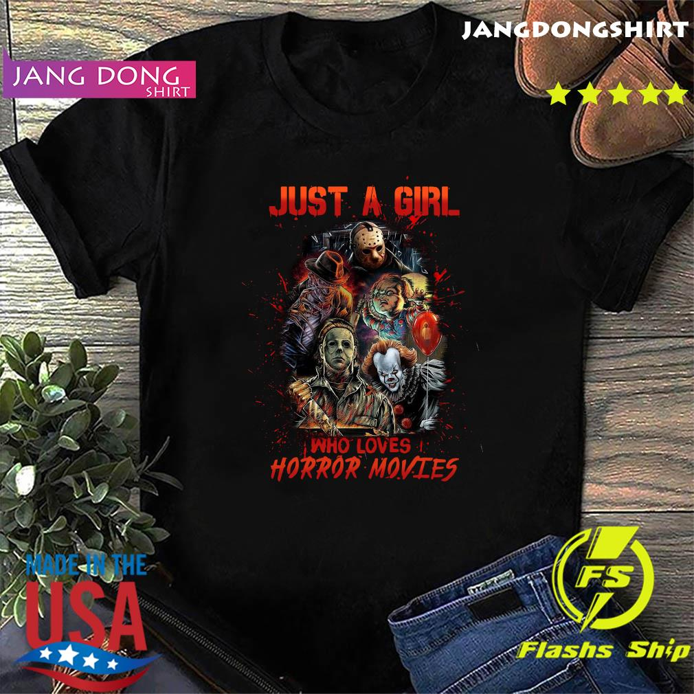 Just A Girl Who Loves Horror Movies Halloween Shirt