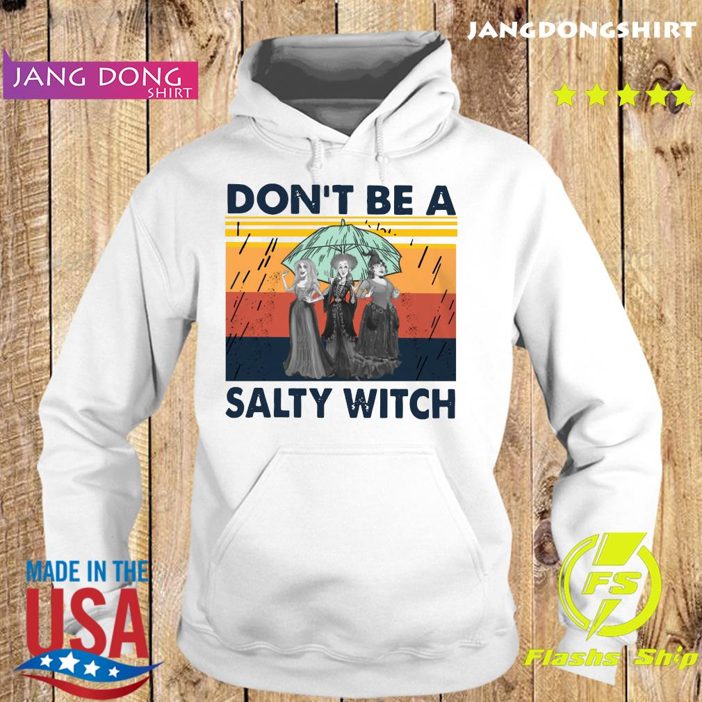 Hocus Pocus Don't Be A Salty Witch Vintage Retro Shirt Hoodie