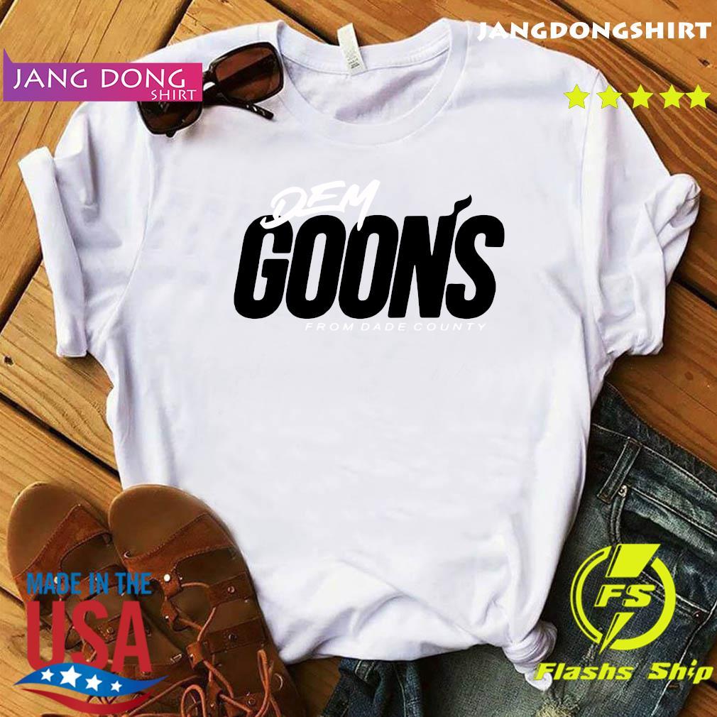 Kendrick Perkins Dem Goons from Dade County 2020 Shirt