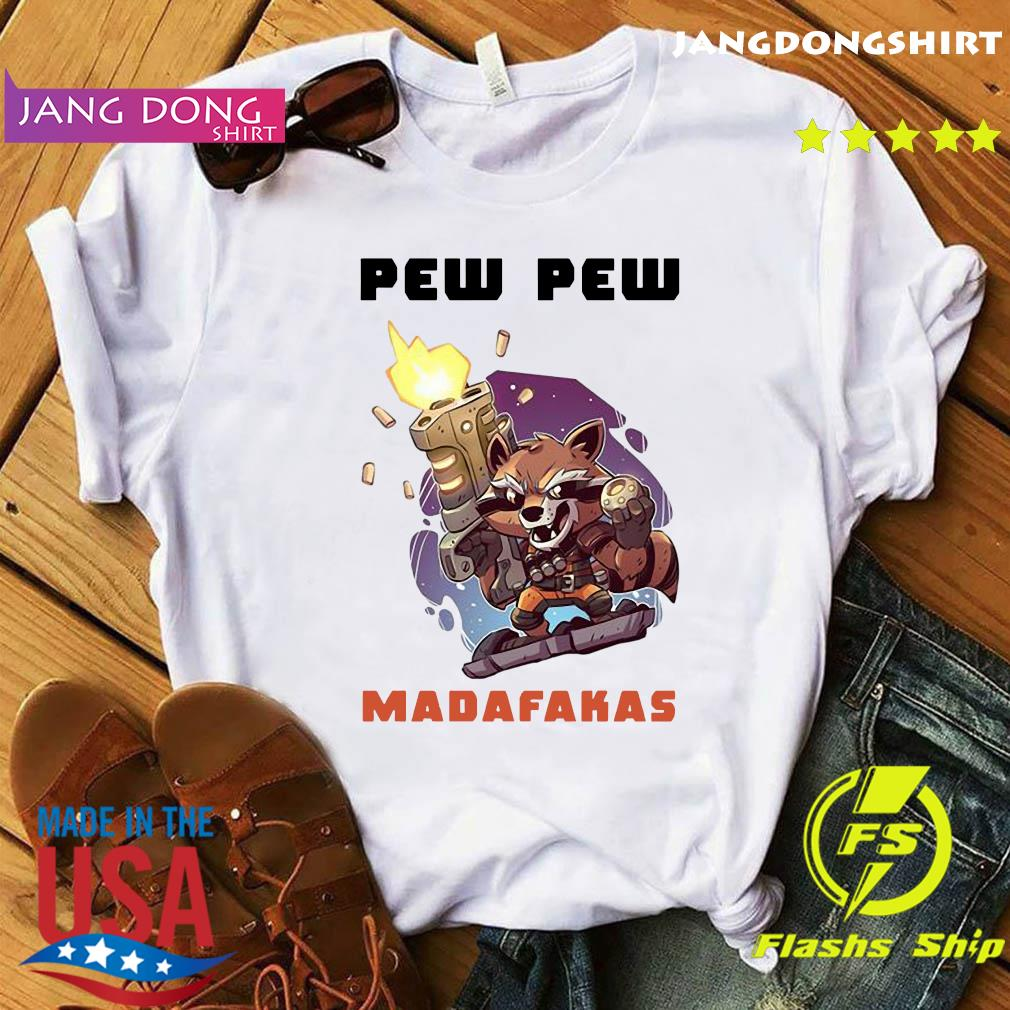 Marvel Rocket Raccoon Pew Pew Madafakas Shirt