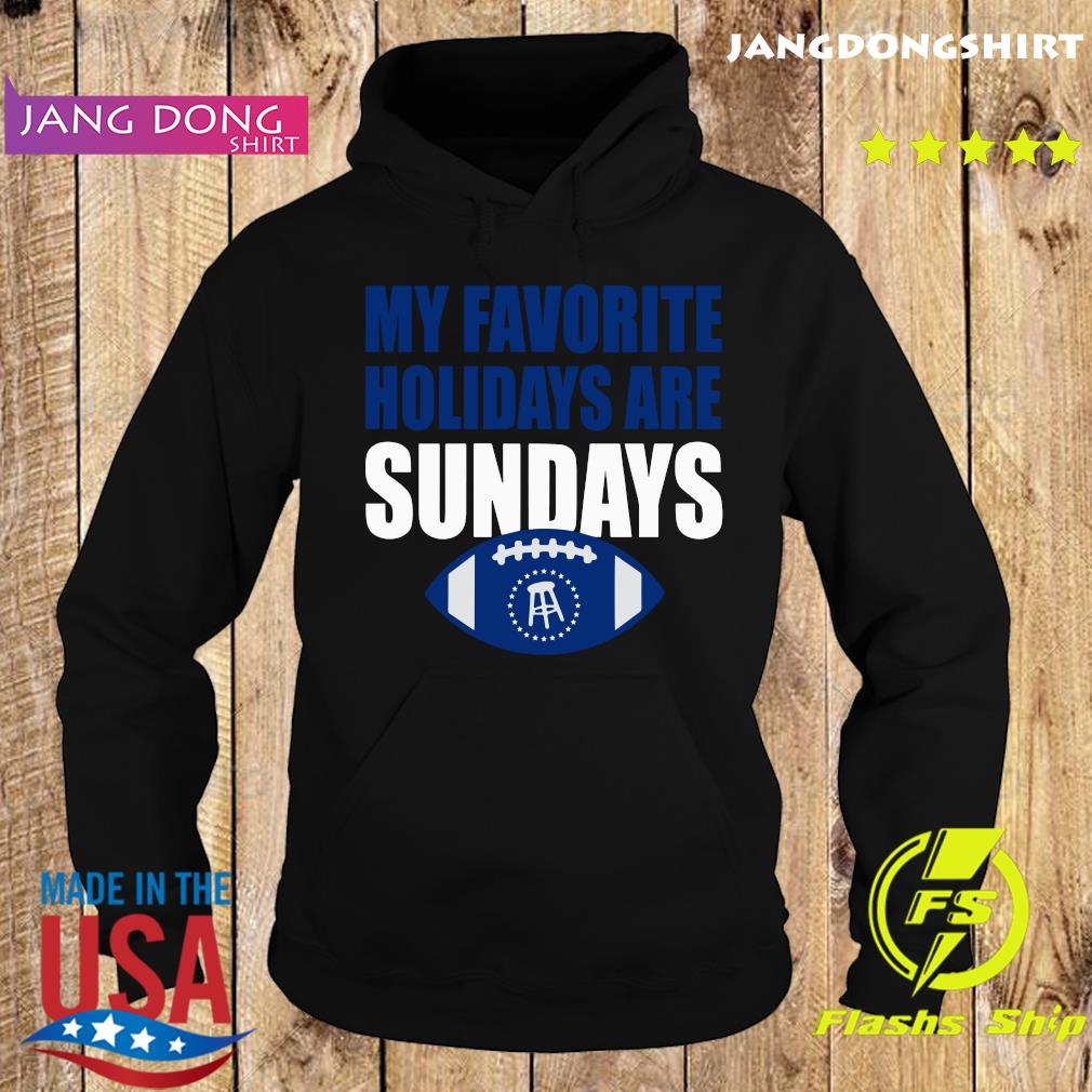 My Favorite Holidays Are Sunday Shirt Hoodie