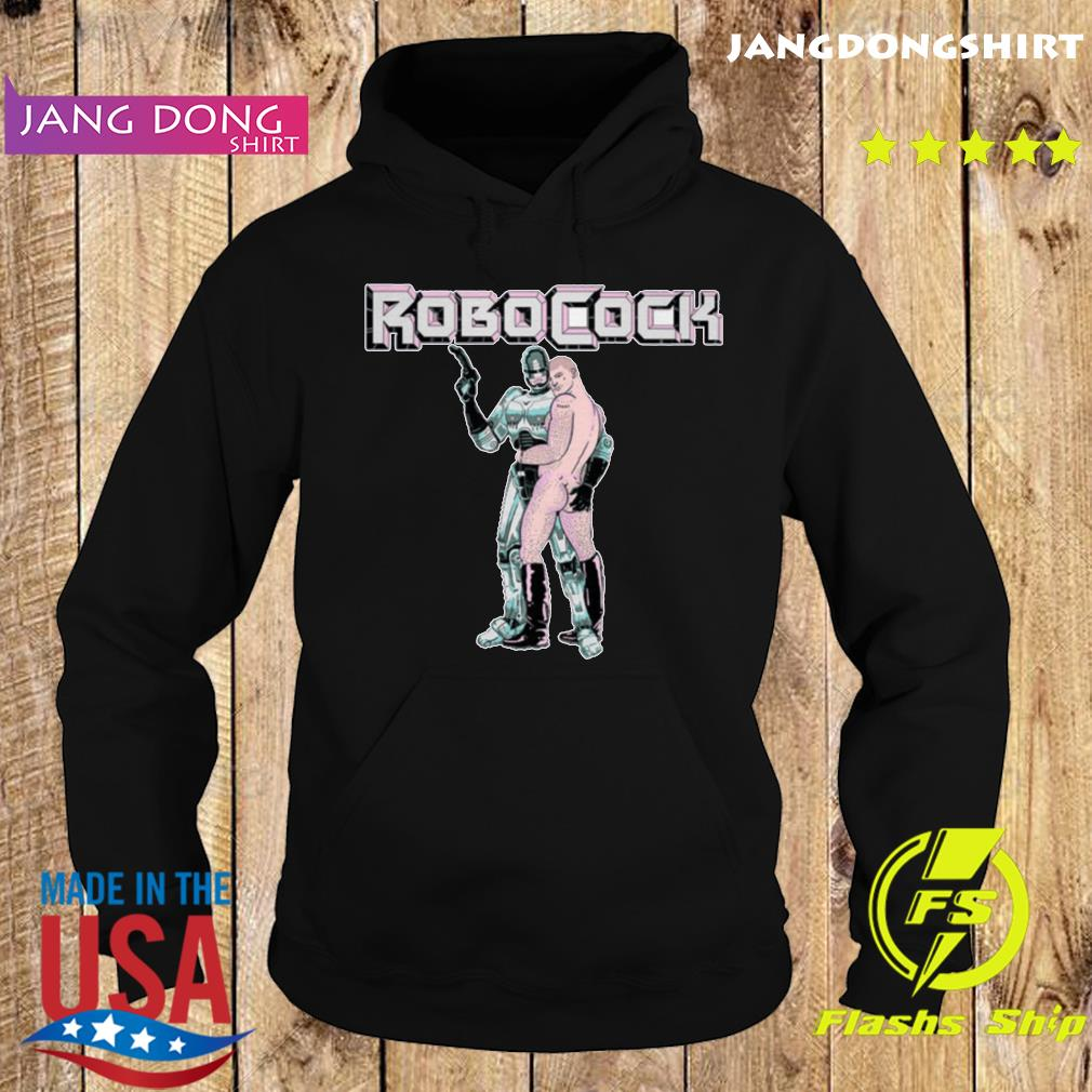 Robocock Dead Or Alive You're Cumming Shirt Hoodie