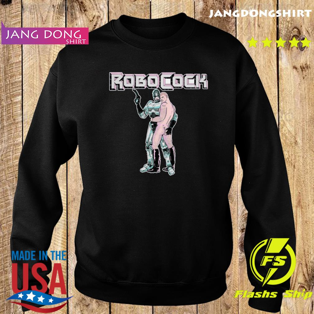 Robocock Dead Or Alive You're Cumming Shirt Sweater