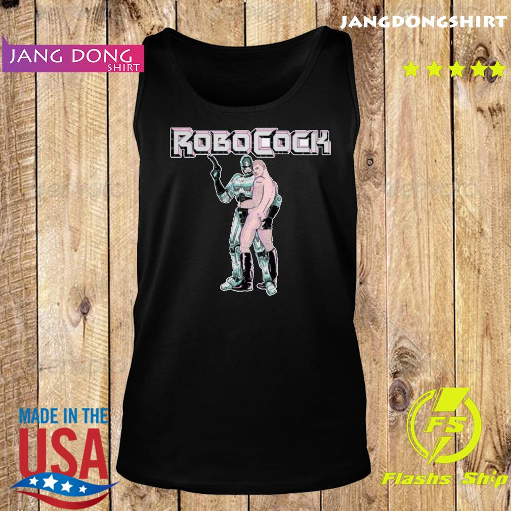Robocock Dead Or Alive You're Cumming Shirt Tank top