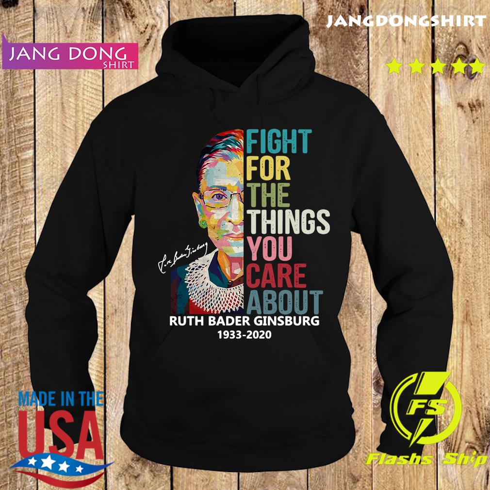 Ruth Bader Ginsburg 1933 2020 Fight For The Things You Care About Signature Shirt Hoodie