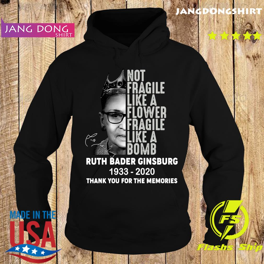 Ruth Bader Ginsburg RBG Not Fragile Like A Flower Fragile Like A bomb 1933 2020 Thank You For The Memories Signature Shirt Hoodie