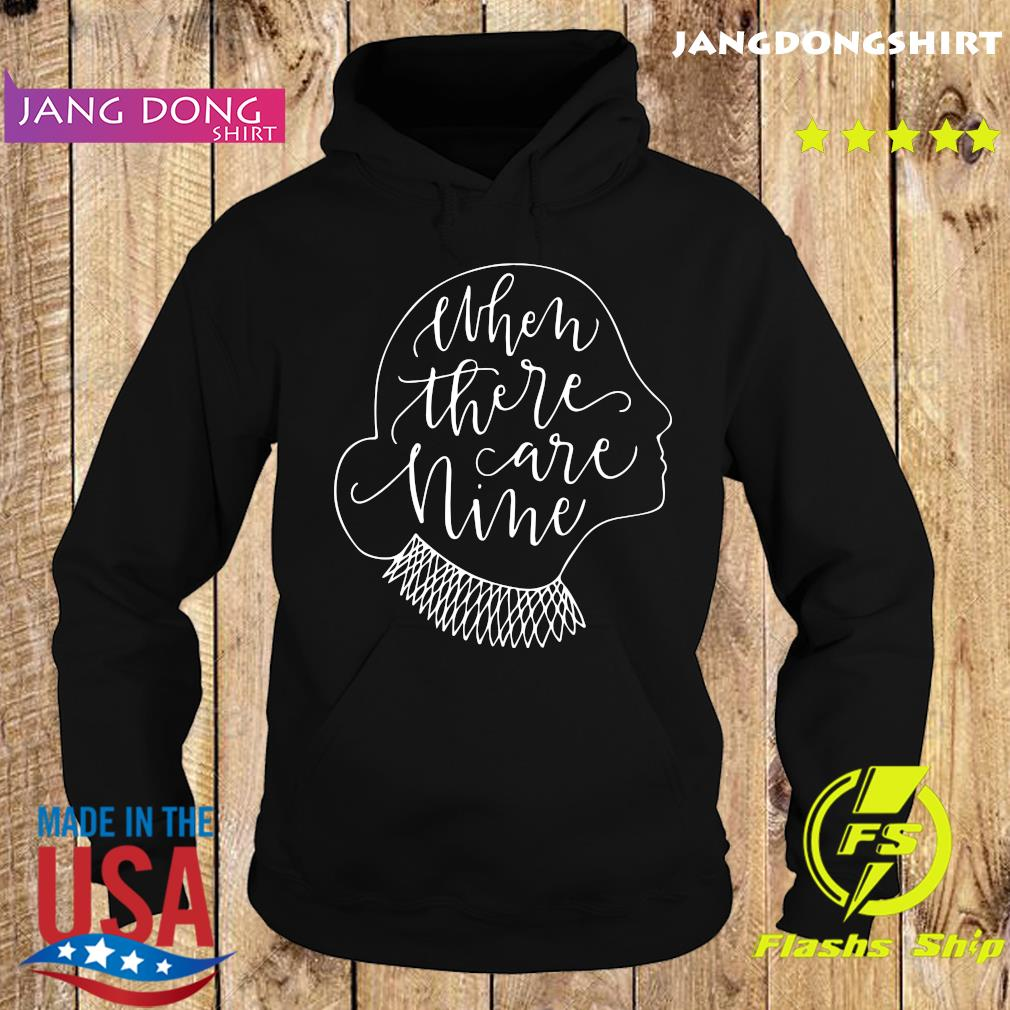 Ruth Bader Ginsburg RBG When There Are Nine Shirt Hoodie
