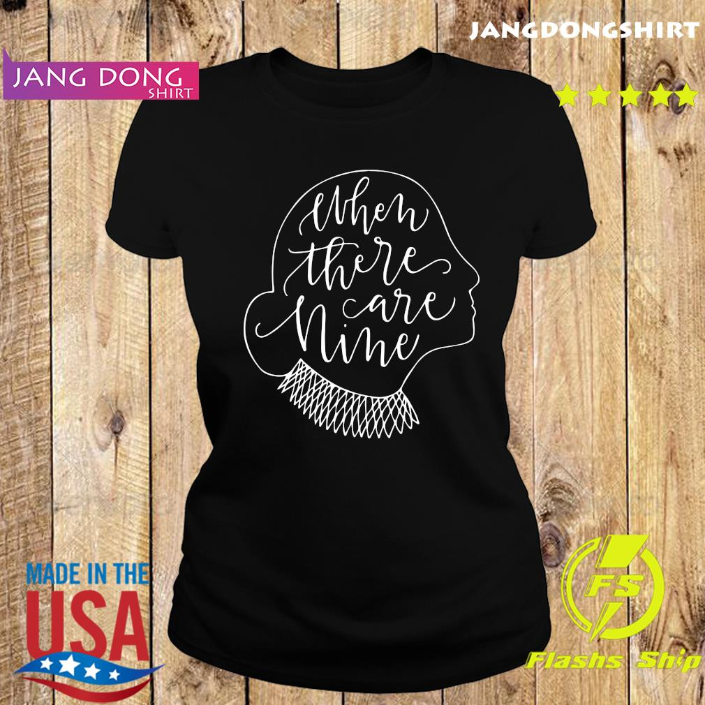 Ruth Bader Ginsburg RBG When There Are Nine Shirt Ladie tee