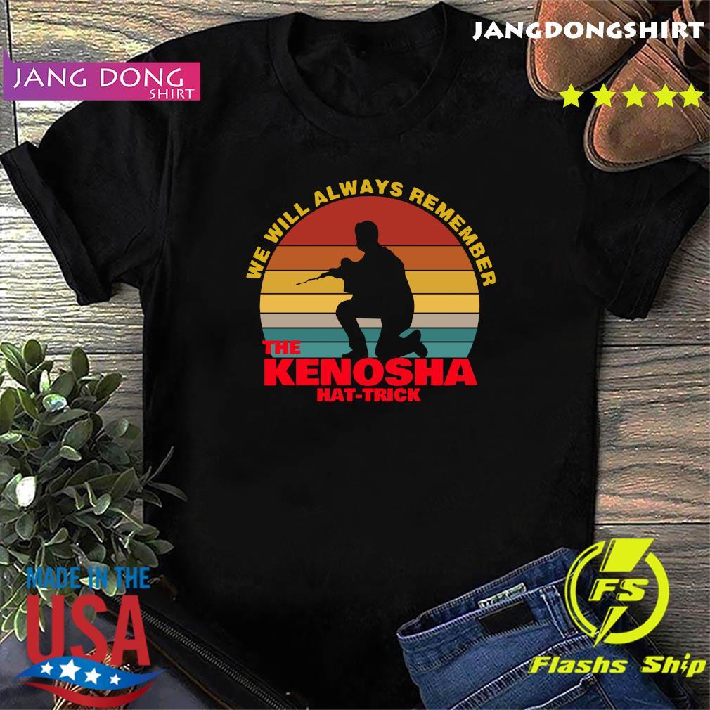 The Kenosha Hat-trick We Will Always Remember Vintage Retro Shirt