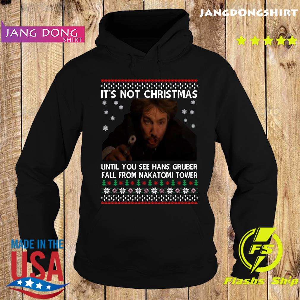 Die Hard Its Not Christmas 2020 Until You See Hans Gruber Fal From Nakatomi Tower Christmas Shirt Hoodie