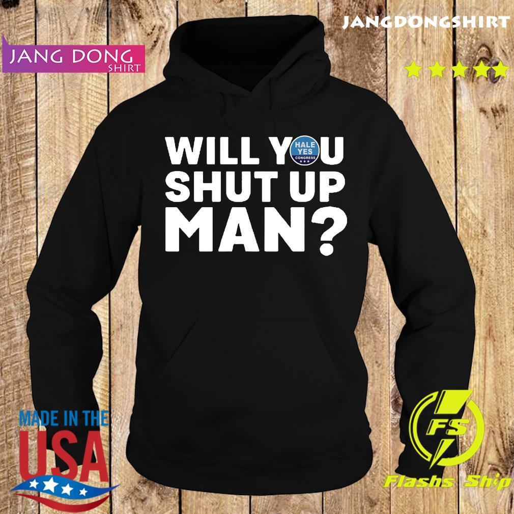 Hale Yes Congress Will You Shut Up Man Shirt Hoodie