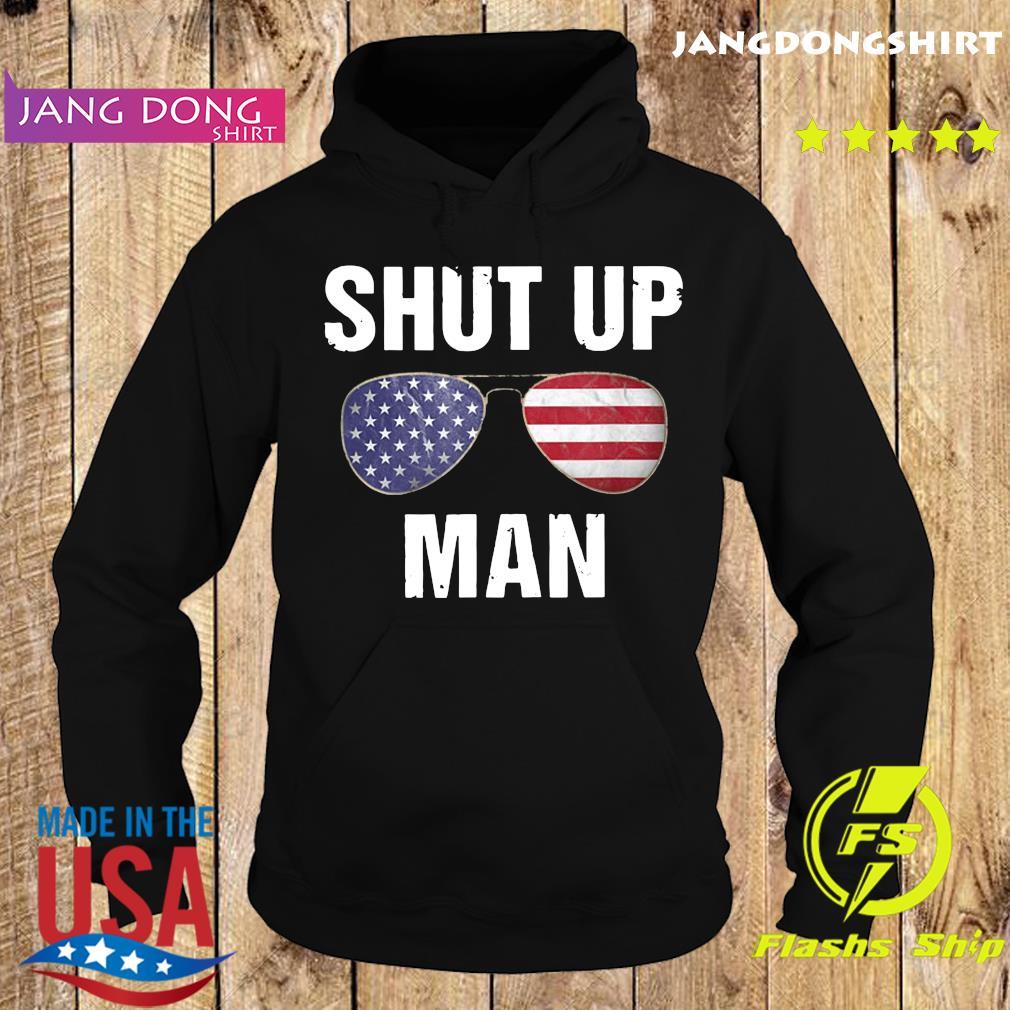 Just Shut Up Man Joe Biden Shirt – Shut Up Donald Trump T-Shirt Hoodie