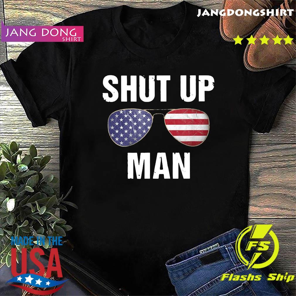 Just Shut Up Man Joe Biden Shirt – Shut Up Donald Trump T-Shirt