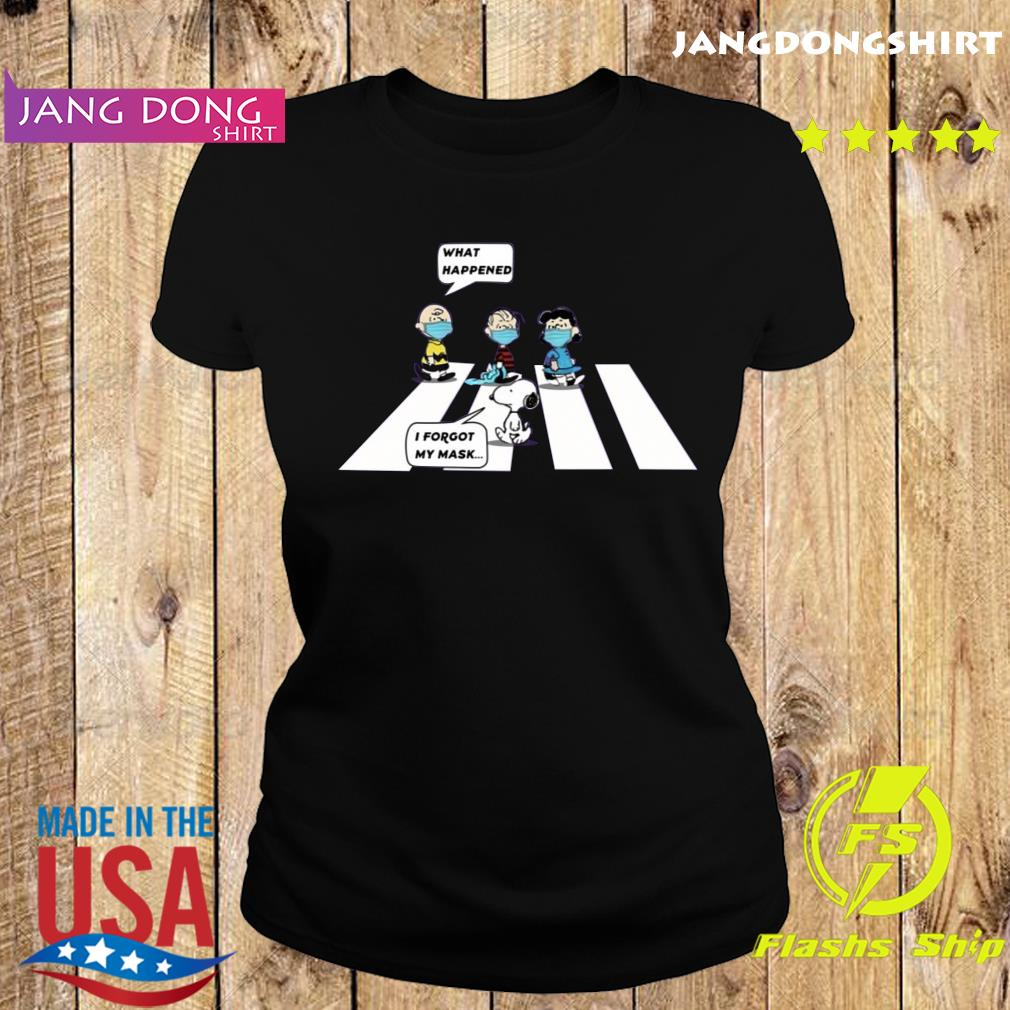 Peanut Charlie Brown Abbey Road What Happened Snoopy I Forgot My Mask Shirt Ladie tee