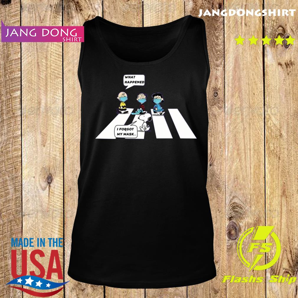 Peanut Charlie Brown Abbey Road What Happened Snoopy I Forgot My Mask Shirt Tank top