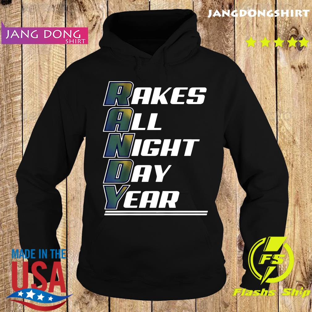 Randy Arozarena Rakes All Night Day Year T-Shirt Hoodie
