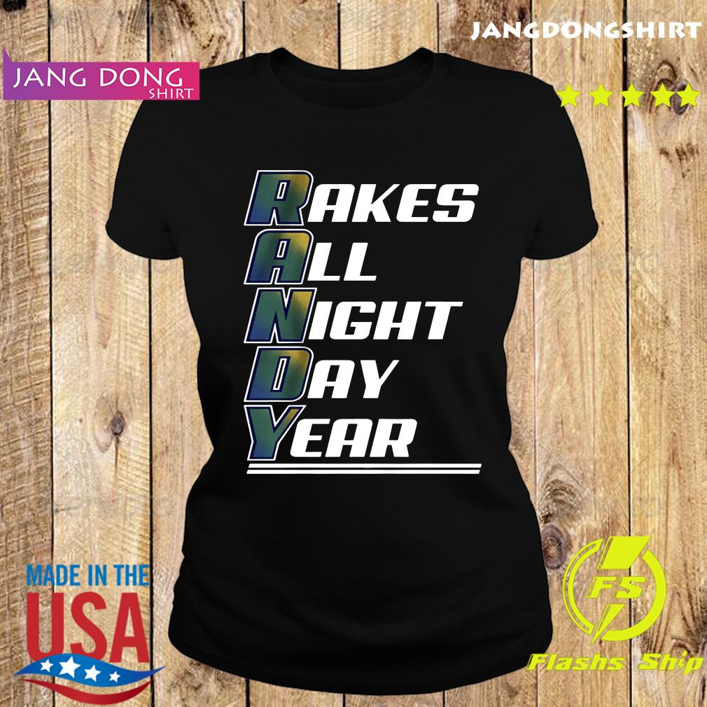 Randy Arozarena Rakes All Night Day Year T-Shirt Ladie tee